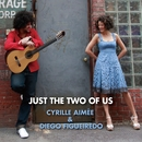 Just The Two Of Us/Cyrille Aimee & Diego Figueiredo