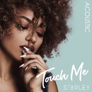 Touch Me (Acoustic)/Starley