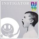 Instigator/DJ 19