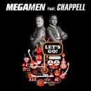 Let's Go (feat. Chappell)/Megamen