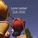 Love Letter/DAVINK