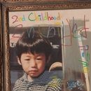 2nd Childhood/Kojoe