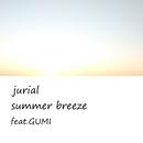 summer breeze feat.GUMI/jurial
