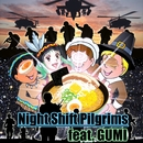 Night Shift Pilgrims feat.GUMI/The 6th JawS Detonation