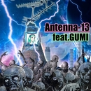 Antenna-13 feat.GUMI/The 6th JawS Detonation