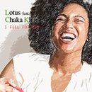 I Feel For You (feat. Chaka Khan)/Lotus
