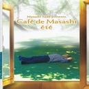 Masashi Sada presents Cafe de Masashi ete/Cafe de Masashi