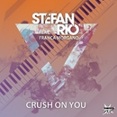 Crush On You (feat. Franca Morgano)/Stefan Rio
