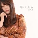 Start to fade/片飛鳥