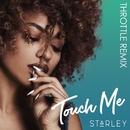 Touch Me (Throttle Remix)/Starley