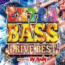 EXTRA BASS -DRIVE BEST- Mixed by DJ RAIN/DJ RAIN