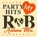 PARTY HITS MY R&B Autumn mix/PARTY HITS PROJECT