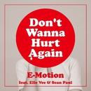 Don't Wanna Hurt Again (feat. Elle Vee & Sean Paul)/E-Motion