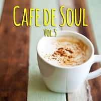 Cafe de SOUL -大人のカフェBGM- Vol.5