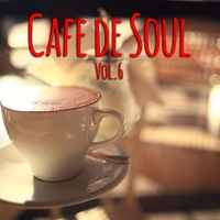 Cafe de SOUL -大人のカフェBGM- Vol.6