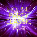 HOUSE PARTY Classic Vol.1/Various Artists