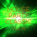 HOUSE PARTY Classic Vol.3/Various Artists