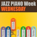 JAZZ PIANO Week - WEDNESDAY/Various Artists