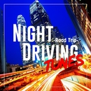 NIGHT DRIVING TUNES -Road Trip-/Various Artists