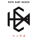 HEX/ROTH BART BARON