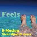 Feels (feat. Nicki Minaj & Gravy)/E-Motion