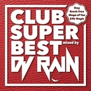 CLUB SUPER BEST Mixed by DJ RAIN/DJ RAIN