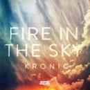 Fire In The Sky/Kronic