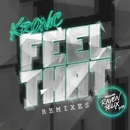 Feel That (feat. Raven Felix)/Kronic