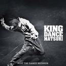 KING DANCE MATSURI/DJ TAMA a.k.a. SPC FINEST