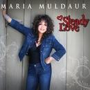 Steady Love/Maria Muldaur