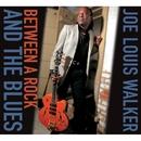 Between A Rock And The Blues/Joe Louis Walker