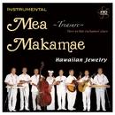 Mea Makamae  - Instrumental  -/ハワイアン・ジュエリー