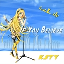 IF YOU BELIEVE feat.Lily/KSTY