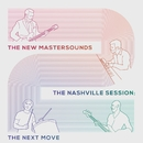 The Nashville Session:The Next Move/The New Mastersounds