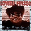 Blue Shadows/Lowell Fulson