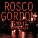 Memphis, Tennessee/Rosco Gordon