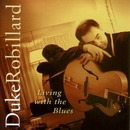 Living With The Blues/Duke Robillard