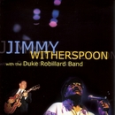 With The Duke Robillard Band/Jimmy Witherspoon