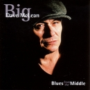 Blues From The Middle/Big Dave McLean