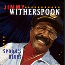 Spoon's Blues/Jimmy Witherspoon