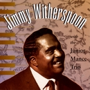 With The Junior Mance Trio/Jimmy Witherspoon