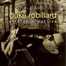 Stretchin' Out - Live/Duke Robillard
