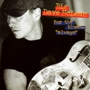 For The Blues - Always!/Big Dave McLean