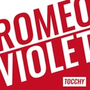 ROMEO VIOLET/Tocchy