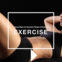 House Beatsでエクササイズ - House Music for Exercise, Fitness & Workout