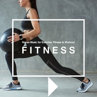 House Beatsでフィットネス - House Music for Exercise, Fitness & Workout