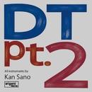 DT pt.2 (PCM 48kHz/24bit)/Kan Sano