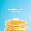 WE LOVE YOU./槇原敬之