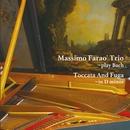 トッカータとフーガ ニ短調 ~プレイ・バッハ/Massimo Farao' Trio