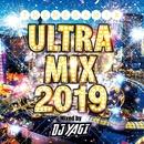 ULTRA MIX -2019- Mixed by DJ YAGI/DJ YAGI